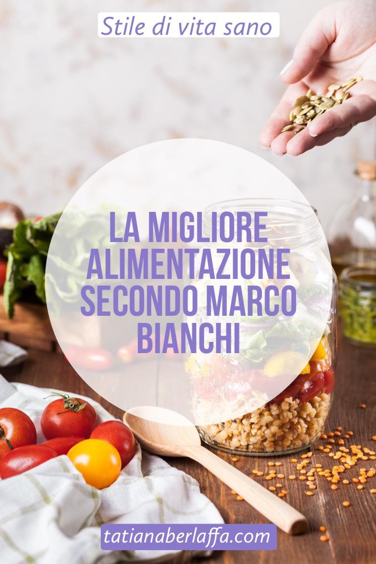 Alimentazione sana secondo Marco Bianchi - tatianaberlaffa.com