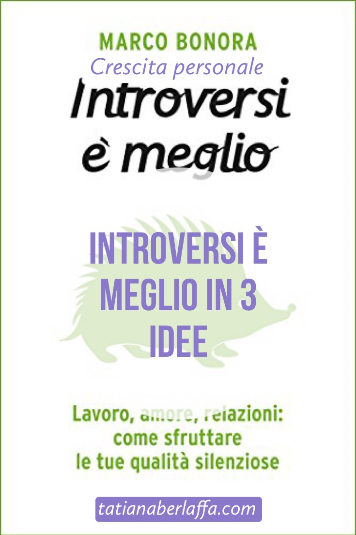 Introversi è meglio: un libro in 3 idee - tatianaberlaffa.com