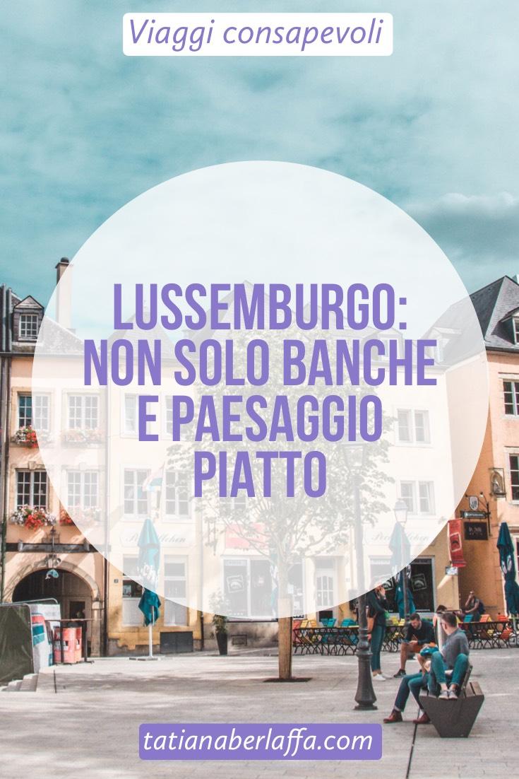 Lussemburgo: non solo banche e paesaggio piatto - tatianaberlaffa.com