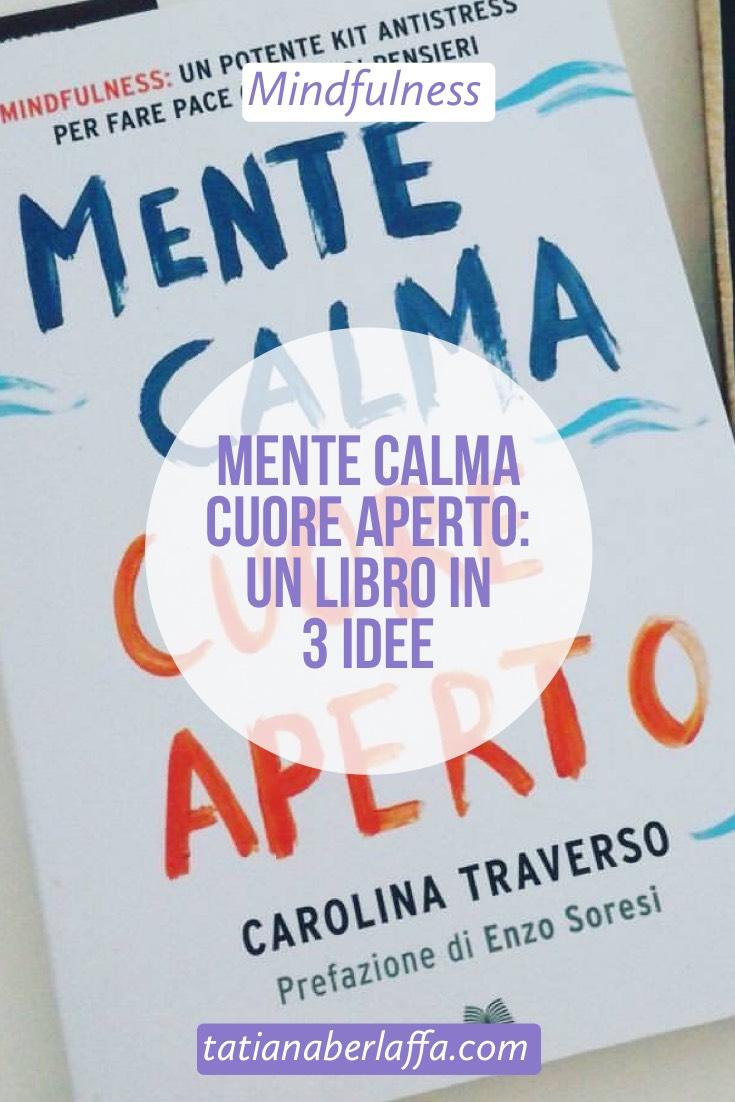 Mente calma cuore aperto: un libro in 3 idee - tatianaberlaffa.com