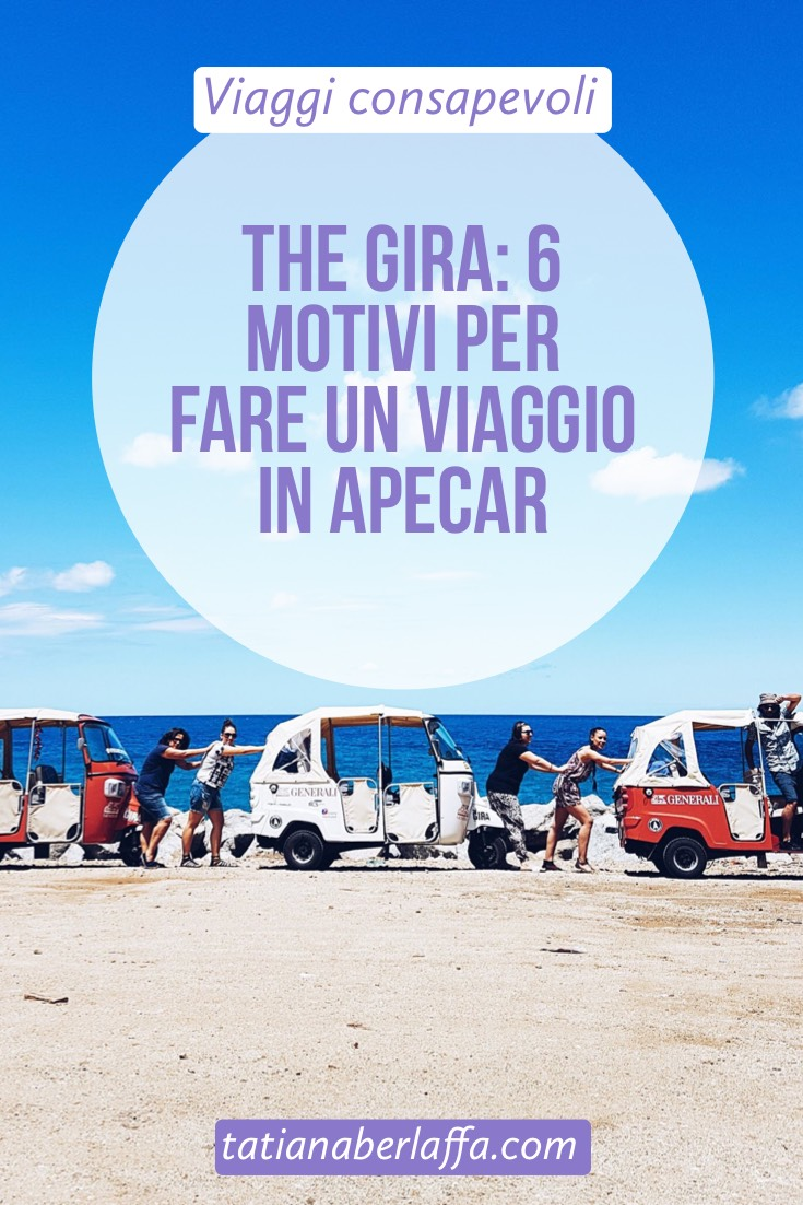 THE GIRA: 6 motivi per fare un viaggio in Apecar - tatianaberlaffa.com