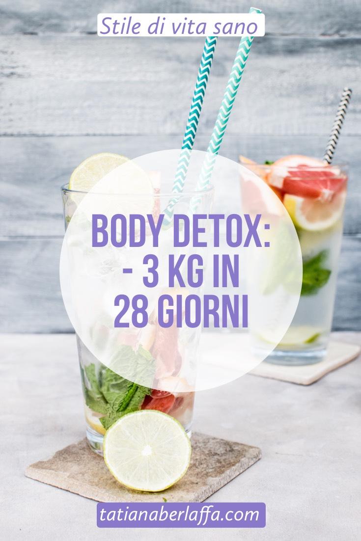 Body Detox: Meno 3 kg in 28 giorni - tatianaberlaffa.com