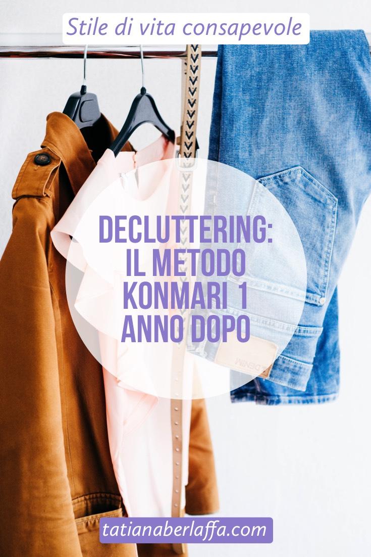 Decluttering: il metodo Konmari 1 anno dopo - tatianaberlaffa.com