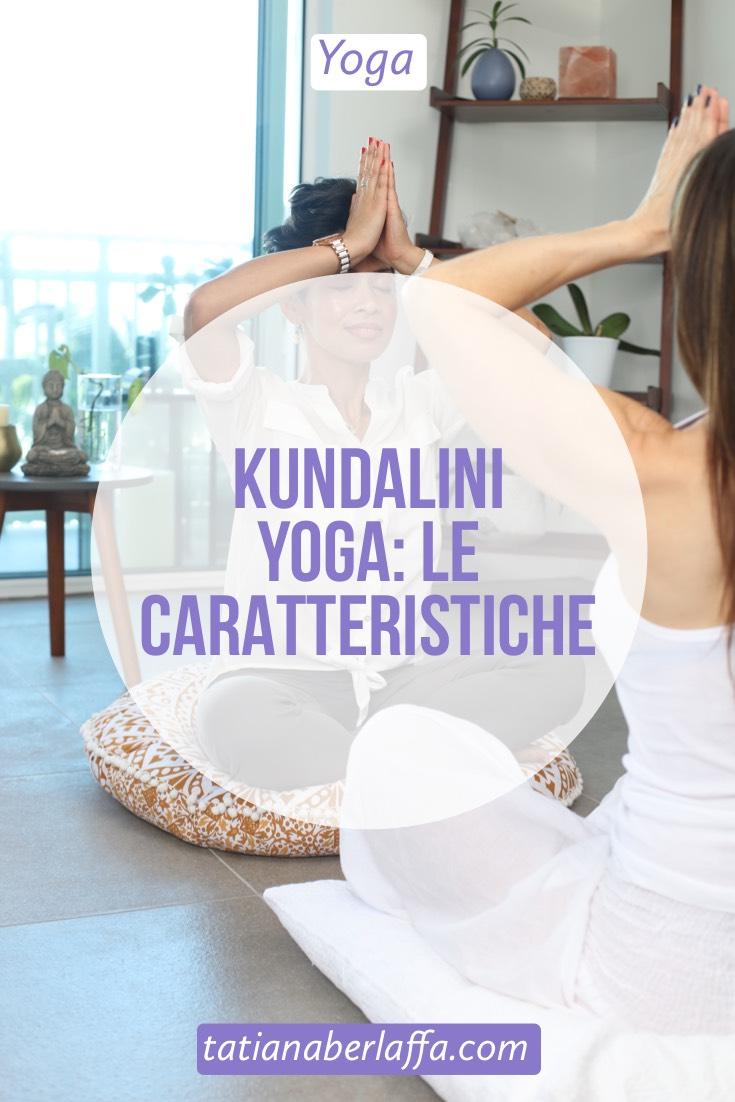 Kundalini Yoga: le caratteristiche - tatianaberlaffa.com
