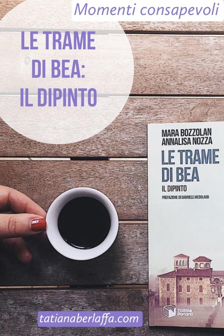 Le trame di Bea: il dipinto - tatianaberlaffa.com