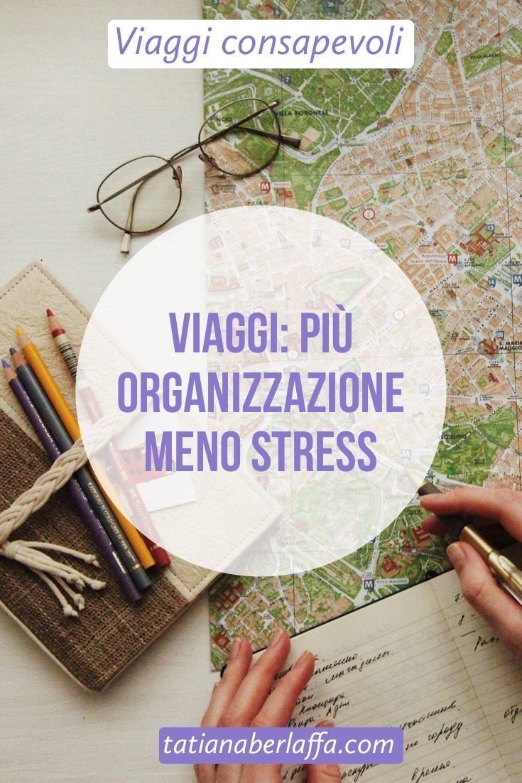 Viaggi: più organizzazione, meno stress - tatianaberlaffa.com