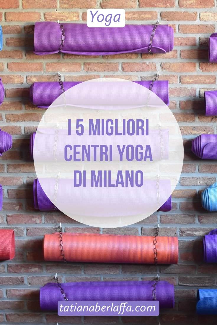 I 5 migliori centri yoga di Milano - tatianaberlaffa.com