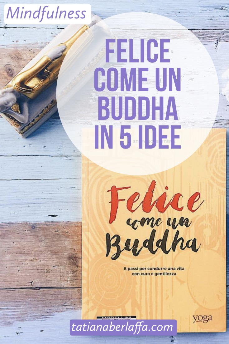 Felice come un Buddha in 5 idee - tatianaberlaffa.com