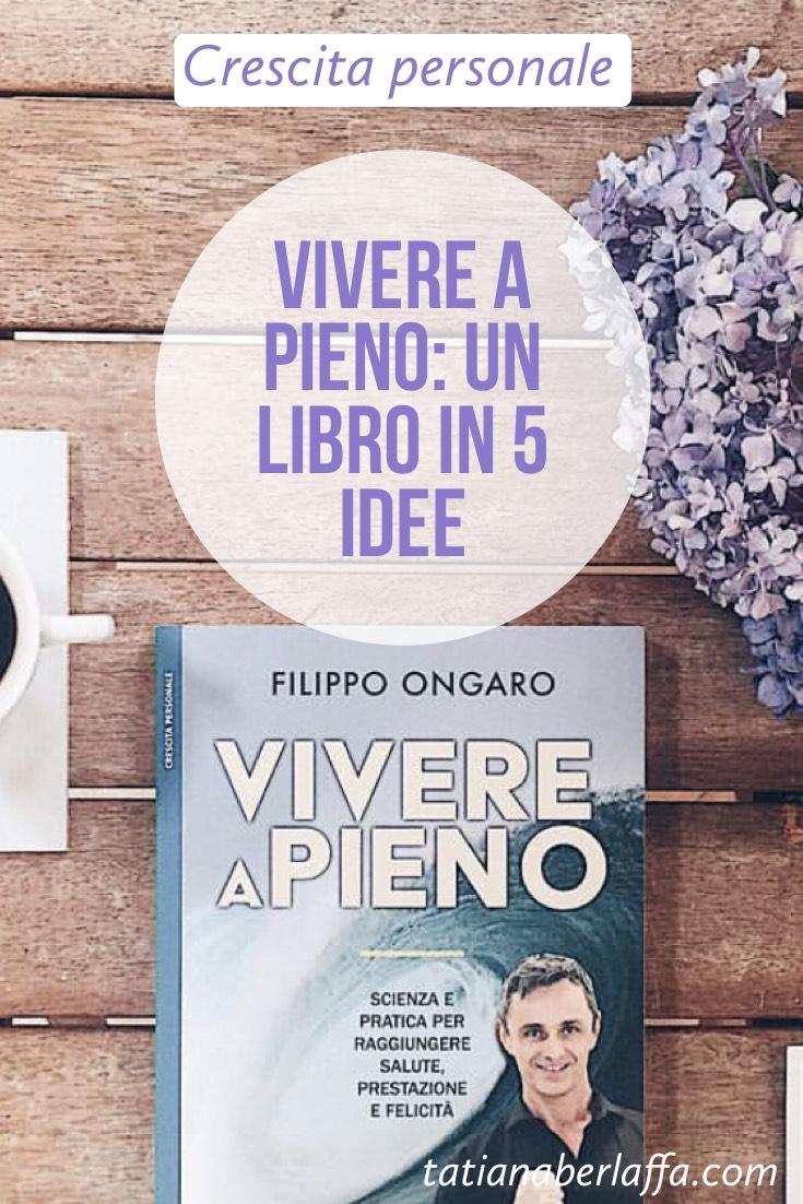 vivere a pieno: un libro in 5 idee - tatianaberlaffa.com