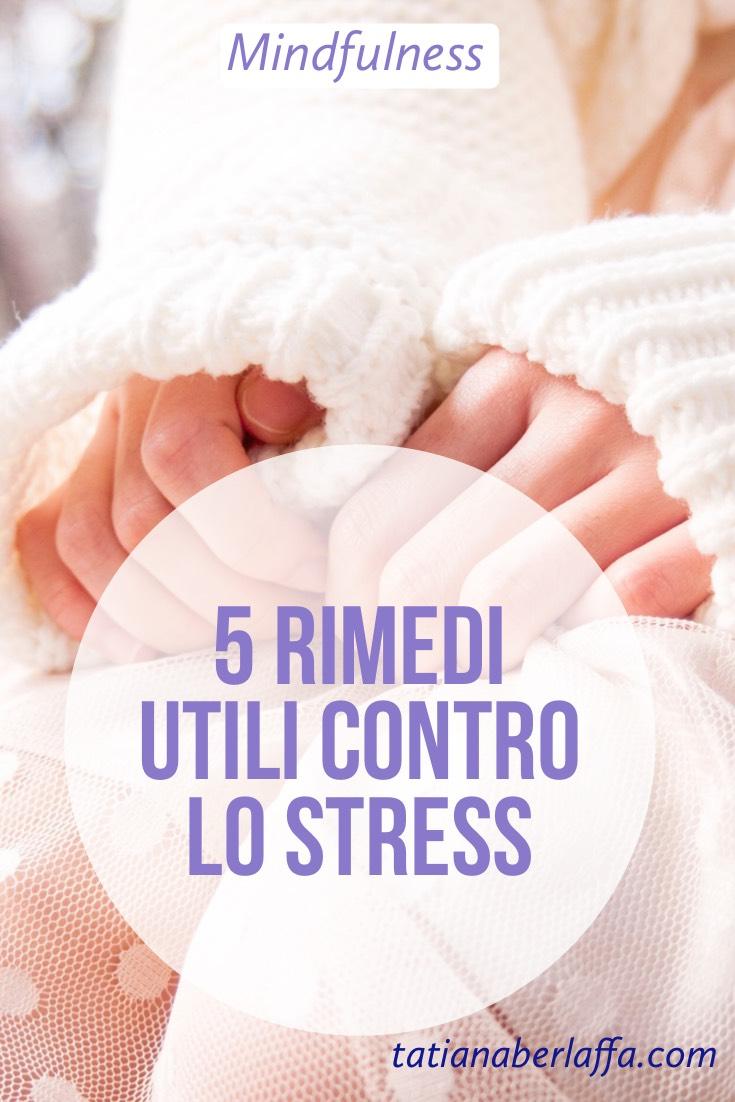 5 rimedi utili contro lo stress - tatianaberlaffa.com