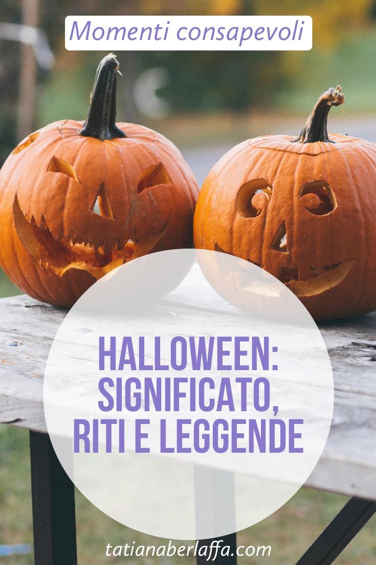 Halloween: significato, riti e leggende - tatianaberlaffa.com