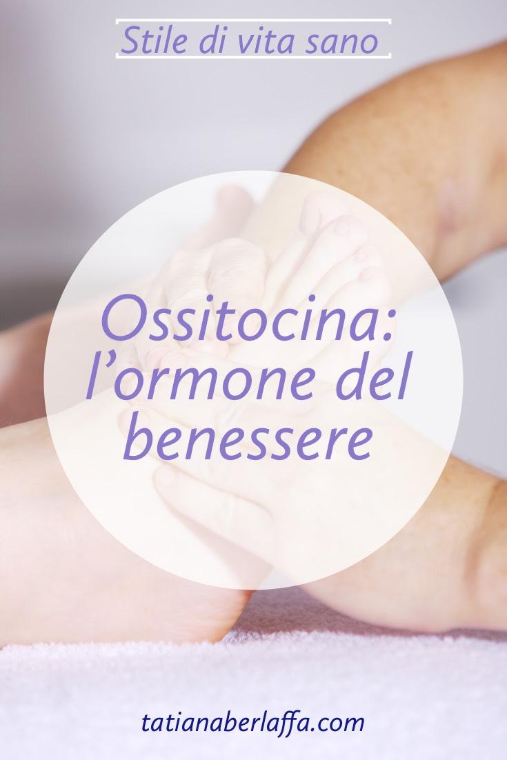 Ossitocina: ormone del benessere - tatianaberlaffa.com