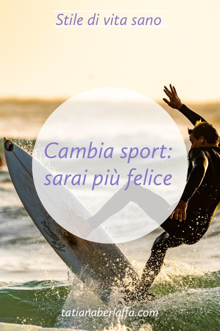 Cambia sport: sarai più felice - tatianaberlaffa.com