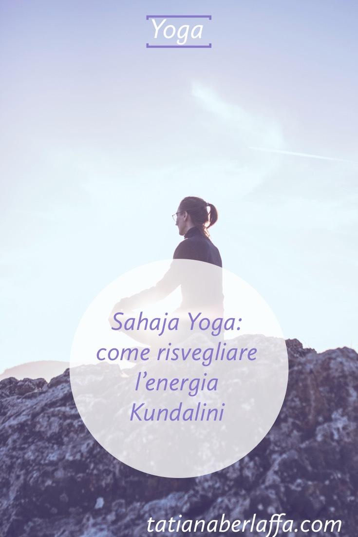 Sahaja Yoga: come risvegliare l'energia kundalini - tatianaberlaffa.com