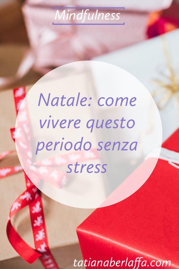 Natale: come vivere questo periodo senza stress - tatianaberlaffa.com