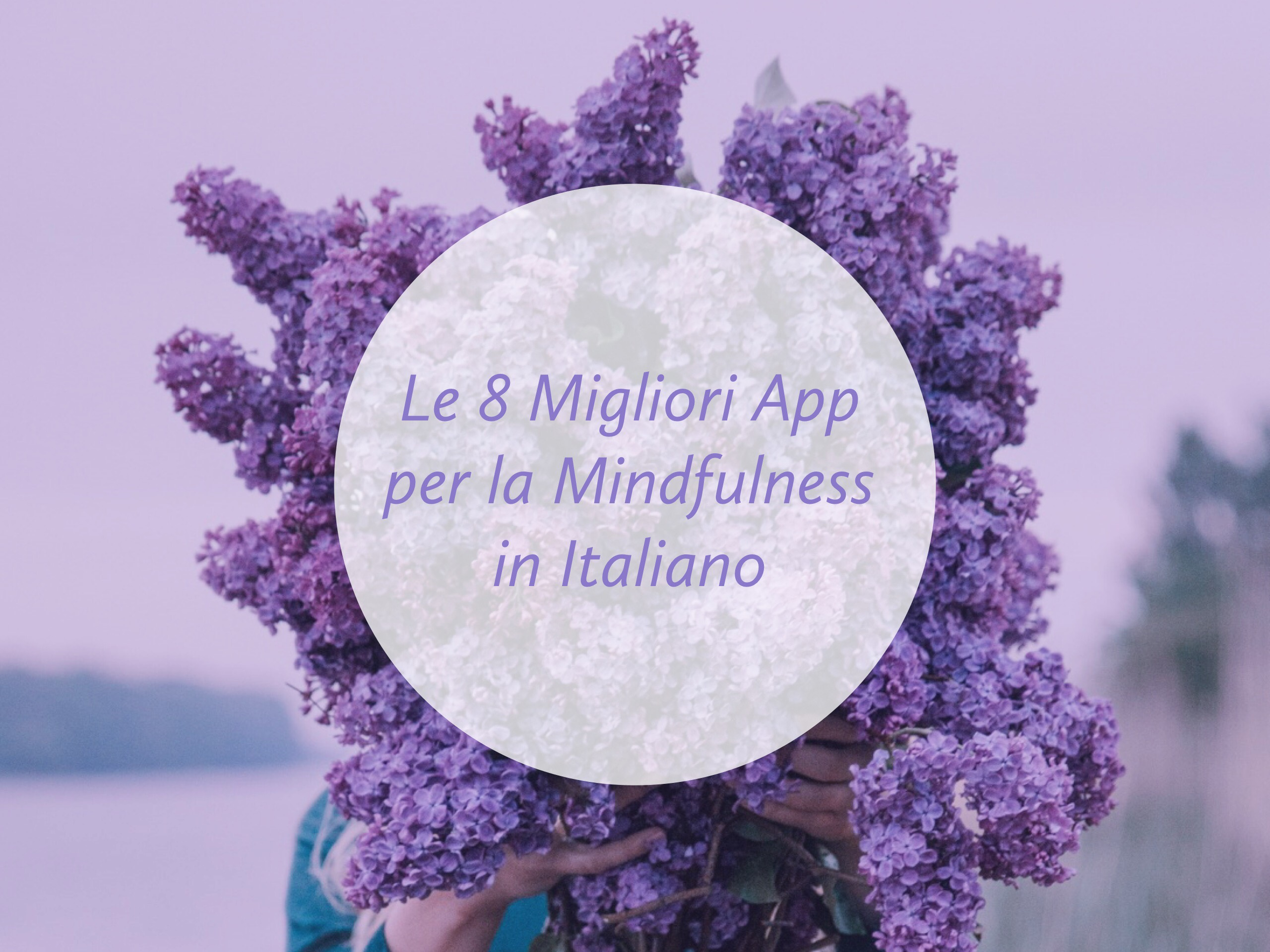 Le 8 migliori App Mindfulness - Donna che regge un mazzo di lillà - tatianaberlaffa.com