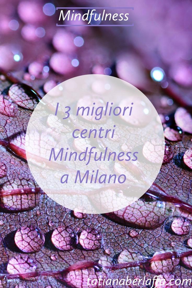 I 3 migliori centri Mindfulness di Milano - tatianaberlaffa.com