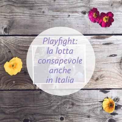 Playfight: la lotta consapevole anche in Italia