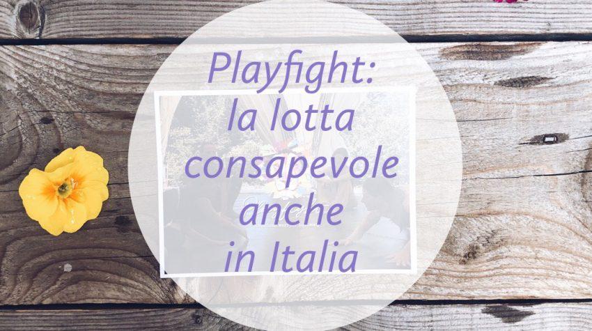 Playfight: la lotta consapevole anche in Italia - tatianaberlaffa.com