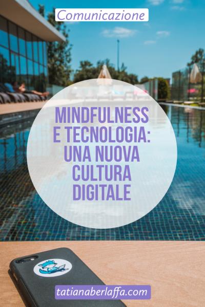 Mindfulness e Tecnologia: una nuova cultura digitale - tatianaberlaffa.com