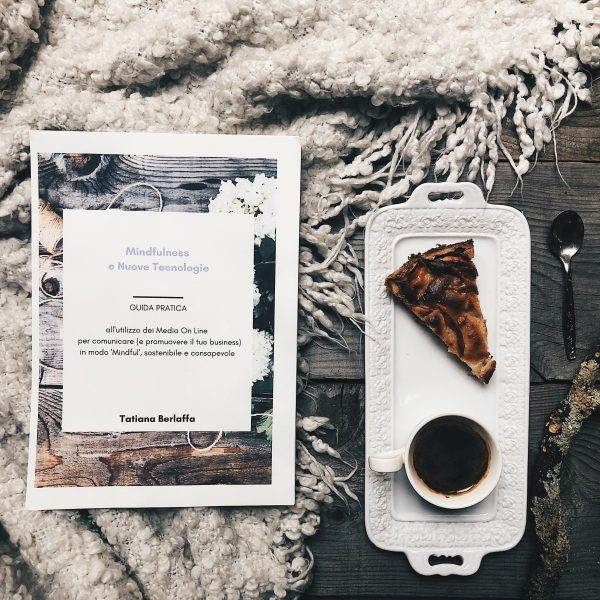 Mindfulness e nuove tecnologie, una guida gratuita - Tatiana Berlaffa