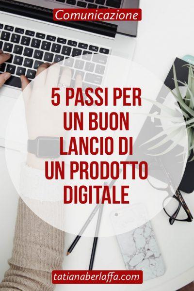 5 passi per un buon lancio di un prodotto digitale - tatianaberlaffa.com