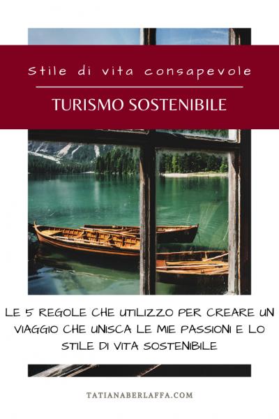Turismo sostenibile: le 5 regole per pianificare un viaggio su misura che unisca le tue passioni con il rispetto per la natura