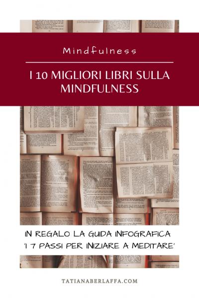 I 10 migliori libri sulla Meditazione e Mindfulness - in reglao la Guida infografica gratuita 'i 7 passi per iniziare a meditare'