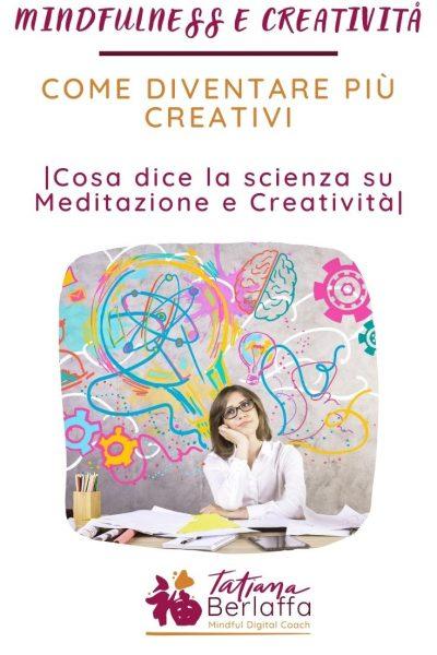 Mindfulness e creatività: diventa più creativo con la meditazione