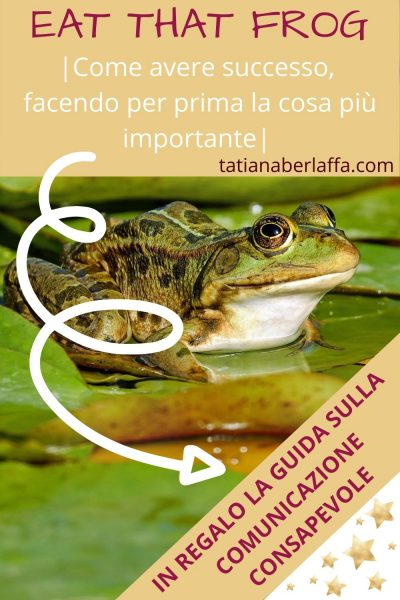 Eat that frog: come avere successo