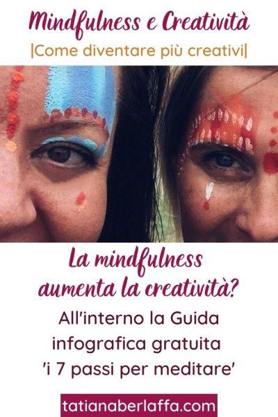 La meditazione aiuta a diventare più creativi? Il rapporto tra mindfulness e creatività.