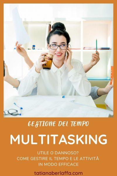 Gestione del tempo: come funziona il multitasking? È utile o dannoso?